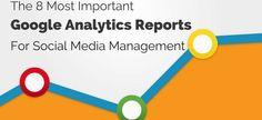 The 8 Most Important Google Analytics Reports For Social Media Management - #socialmedia