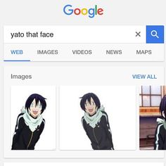 "Yato (Noragami); even Google knows what ""that"" face is!"