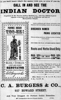 """This is an ad for the """"Indian Doctor"""" which appeared in the San Francisco Call in 1892. The office was located at 937 Howard Street. """"Diseases named and pains located without asking questions, feeling of pulse or looking at the tongue"""". """"No cure-No pay-everything free"""" Now, I ask you....what could go wrong?"""