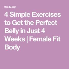 4 Simple Exercises to Get the Perfect Belly in Just 4 Weeks | Female Fit Body