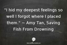 ~ Amy Tan~