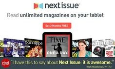 Get Two Months of Unlimited Access To Next Issue! - Get 100's of Free Magazines On Your iPad (100% off)