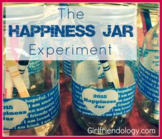 The Happiness Jar experiment! Great girlfriend gift to fill with all the happy moments in the New Year! (Fun crafty DIY project idea too!) http://girlfriendology.com/new-year-elizabeth-gilbert-happiness-jars-lets-make-2015-happy/