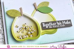 How To make an easy pear shaker card! The Perfect Pear shaker Card, friendship card, love card, anniversary card, Fruit basket Kit, Queen and Company, Amy Sheffer
