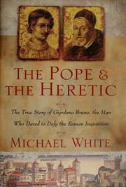 Cover of: The pope and the heretic by Michael White