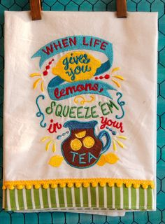 https://www.etsy.com/listing/227282162/when-life-gives-you-lemons This is a machine embroidered tea towel with matching trim is 20 X 20 pre-washed cotton. These towels can be used as decor, used in powder rooms or kitchens and also make a great gift. You can also choose to cut and framed as well.
