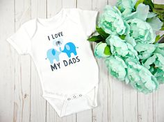 I Love My Dads Baby Bodysuit Elephant Design Gay Dads / Two