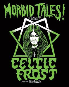 """Morbid Tales!: A Tribute To Celtic Frost""  ***  Mark Rudolph  (2016)"