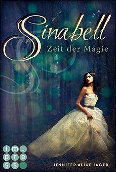 Sinabell. Zeit der Magie eBook: Jennifer Alice Jager: Amazon.de: Kindle-Shop