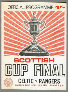 Celtic 0 Rangers 0 in April 1966 at Hampden Park. The programme cover for the Scottish Cup Final.