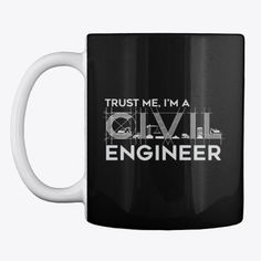 Discover I'm A Civil Engineer T-Shirt from Engineering T Shirt Designs, a custom product made just for you by Teespring. Engineer Mug, Bullet Journal Ideas Pages, Civil Engineering, Civilization, Cool Shirts, Shirt Designs, Ceramics, Workout, How To Plan