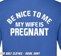 New Baby Be Nice to Me My Wife is Pregnant Men's T Shirt V-Neck Shirt Husband Gift Wife Gift Fathers Day Gift Dad Shirt Christmas Gift