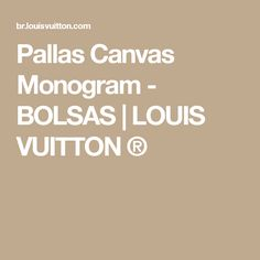 Pallas Canvas Monogram - BOLSAS | LOUIS VUITTON ®