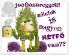 HÉTFŐ - KÉPEK Illustrations And Posters, Smiley, Good Morning, Diy And Crafts, Funny Quotes, Jokes, Humor, Night, Pictures