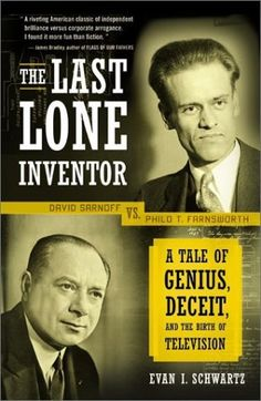 philo t farnsworth father of modern electronic television  burro genius sparknotes the last lone inventor a tale of genius deceit and the birth of