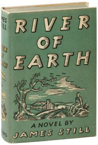 Seventy-five years ago this month the definitive 'Appalachian' novel was published—James Still's River of Earth. 'Appalachian' literature did not exist then. Still and his novel essentially spawned the phenomenon of people writing consciously and reflexively about Appalachia, a storied if misunderstood American region.
