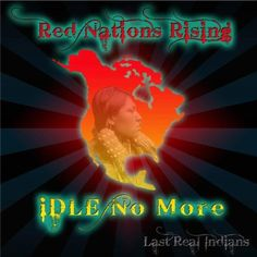 Red Nations Rising #idlenomore