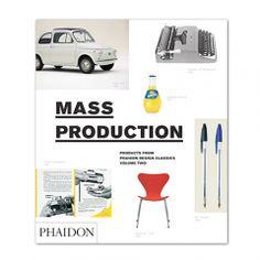 Phaidon Design Classics - Mass Production