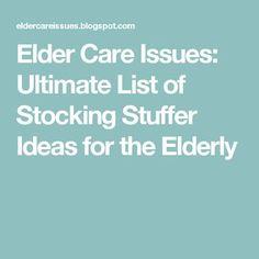 Elder Care Issues: Ultimate List of Stocking Stuffer Ideas for the Elderly