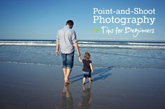 Point-and-Shoot Photography | tips for beginners