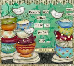 friends and coffee make the perfect cup.jpg (400×359)