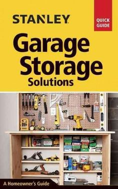 Garage Storage Solutions is a concise, highly visual ready reference to the most common storage projects that homeowners might tackle in their own garage. The projects include everything from installi