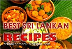 Sri Lankan Menu, Best Sri Lankan Recipes, Sri Lankan Food, Curry, Sambol, Sweets, Sri Lankan Kichen, food, recipes, sri lanka, asia, spicy, cooking