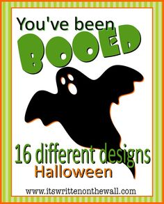 16 Versions  -  You've Been BOOed! Fun Treats for the Neighborhood!   It's Written on the Wall:
