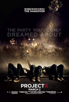 Project X (2012)  So stupid, with such horrible characters, it ends up being hilarious. Watched it with my bro we laughed so much.