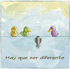 Hay que ser diferente