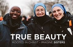 True beauty, rooted in Christ. | Imagine Sisters #ReligousLife #Vocation…