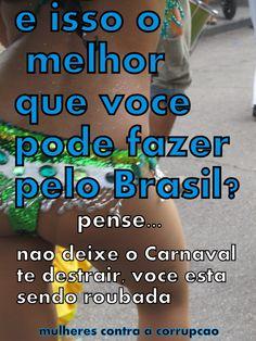 """""""Nao e o que o Brasil pode fazer por voce....e o que voce pode fazer pelo Brasil."""