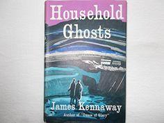 Household ghosts: James KENNAWAY: 9780906391143: Amazon.com: Books