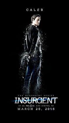CALEB'S POSTER! 1st POSTER RELEASED!!! ~Divergent~ ~Insurgent~ ~Allegiant~