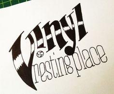 Vinyl Resting Place Handwritten Typography 8.18.13...