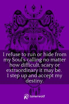 Say it with me: I step up and accept my destiny and life purpose (even if it hasn't revealed itself yet). ~ Purpose Quotes
