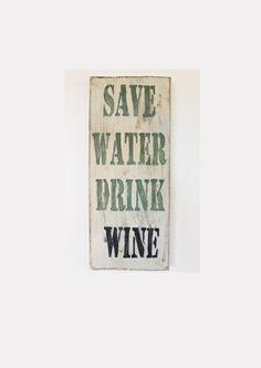Holzschild, Vintage,  save water drink wine von Lillis Handcraft....am liebsten selbstgemacht!! auf DaWanda.com