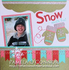 'Snow Much Fun' Scrapbook Layout by Pamela O'Connor using Cricut Artiste