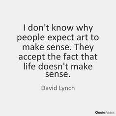 David Lynch Quote.