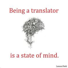 Being a translator is a state of mind