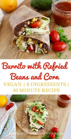 I'm sharing my easiest recipe ever: #Burrito with Refried #Beans and #Corn #vegan #vegetarian #ThePlantPoweredDietitian Vegan Mexican Recipes, Vegan Recipes Easy, Veggie Recipes, Whole Food Recipes, Vegetarian Recipes, Vegan Vegetarian, Vegan Food, Mexican Meals, Raw Vegan