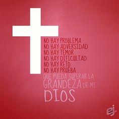 No hay nada más grande que mi Dios.