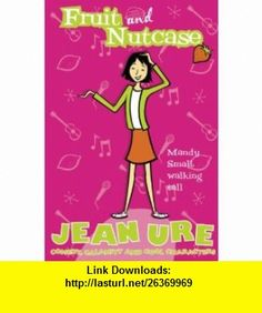Fruit and Nutcase (Diary Series) (9780007121533) Jean Ure , ISBN-10: 0007121539  , ISBN-13: 978-0007121533 ,  , tutorials , pdf , ebook , torrent , downloads , rapidshare , filesonic , hotfile , megaupload , fileserve