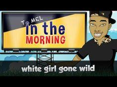 110. White Girl Gone Wild (Radio Show Parody) (+playlist)