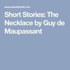 Short Stories: The Necklace by Guy de Maupassant