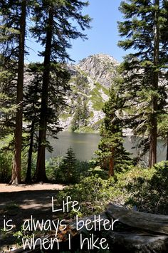 Life is always better when I hike.