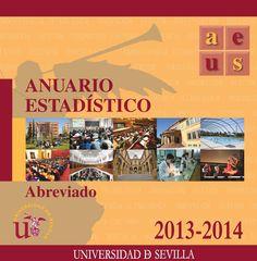 Anuario estadístico abreviado 2013-2014 / Universidad de Sevilla. 2014.