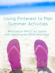 Keep the boredom away this summer with Pinterest!  Join #PinChat  tonight at 9PM ET on Twitter with special guest Kim Vij @Matty Chuah Educators' Spin On It