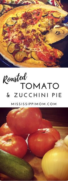 Looking for a delicious way to use this summer's garden veggies? Try this Roasted Tomato and Zucchini Pie at MississippiMom.com!