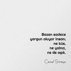 Cemal Süreya Poetry Quotes, Book Quotes, Words Quotes, Sayings, More Than Words, Some Words, Romantic Love Quotes, Meaningful Words, Thing 1